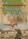 Przez kraj ludzi, zwierząt i bogów (audiobook) Ossendowski Antoni Ferdynand