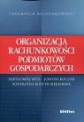 Organizacja rachunkowości podmiotów gospodarczych Nika Bartłomiej, Koczar Joanna, Kostyk-Siekierska Katarzyna