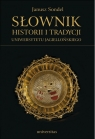 Słownik historii i tradycji Uniwersytetu Jagiellońskiego