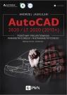 AutoCAD 2020 / LT 2020 (2013+) Podstawy projektowania parametrycznego i Jaskulski Andrzej