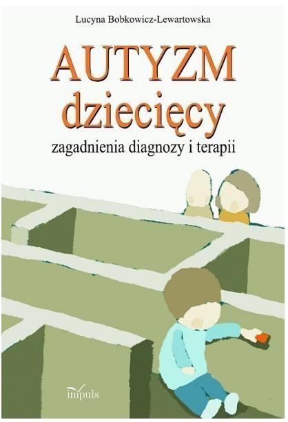 Autyzm dziecięcy Bobkowicz-Lewartowska Lucyna