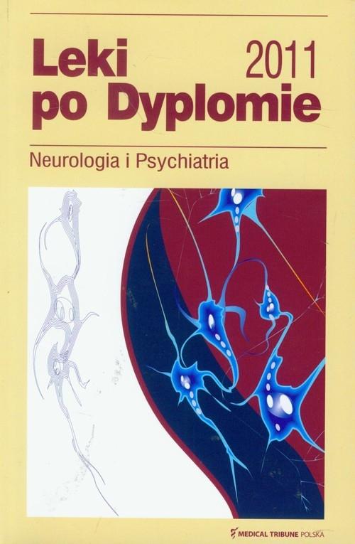 Leki po Dyplomie 2011 Neurologia i Psychiatria