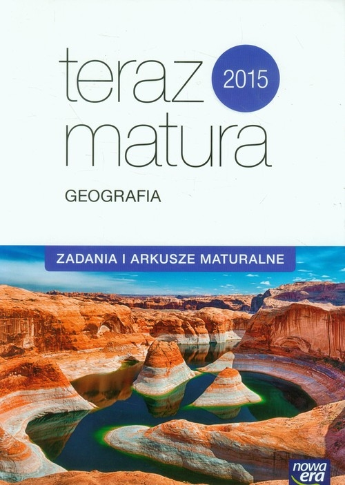 Teraz matura 2015 Geografia Zadania i arkusze maturalne