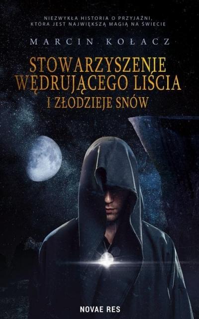 Stowarzyszenie wędrującego liścia i złodziej snów Marcin Kołacz