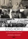 Czas KOR-u Jacek Kuroń a geneza Solidarności Friszke Andrzej