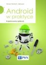 Android w praktyce Projektowanie aplikacji Wantoch-Rekowski Roman