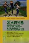 Zarys psychomotoryki Główne nurty psychomotorycznego wspierania rozwoju Majewska Jolanta, Majewski Andrzej