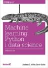 Machine learning, Python i data science. Wprowadzenie Müller Andreas C., Guido Sarah