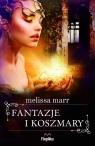 Fantazje i koszmary Marr Melissa