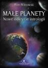 Małe planety Nowe odkrycie astrologii Piotrowski Piotr