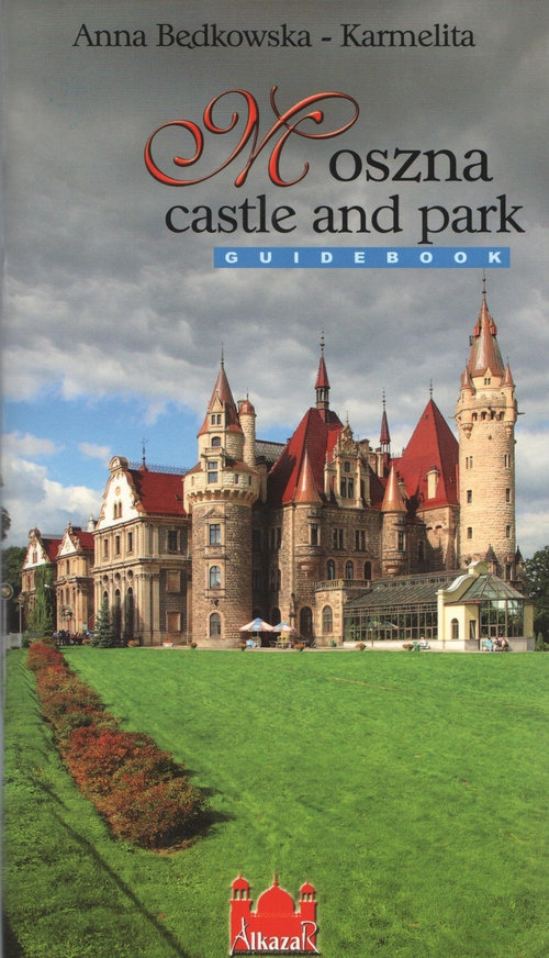 Moszna zamek i park wersja angielska Będkowska-Karmelita Anna
