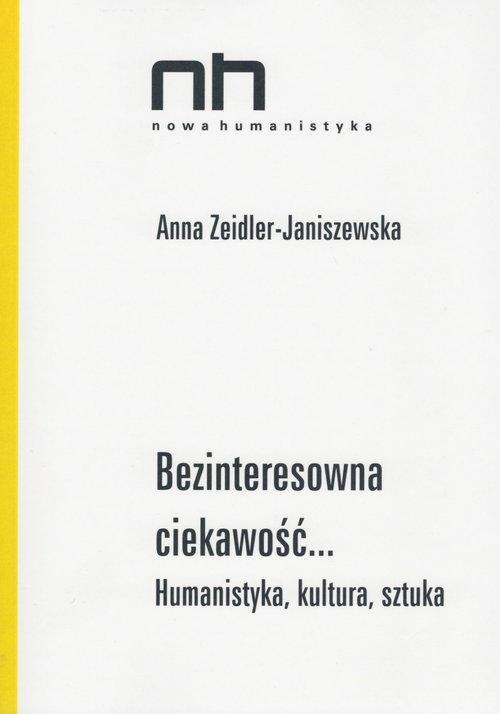 Bezinteresowna ciekawość Zeidler-Janiszewska Anna