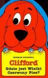 Clifford Gdzie jest Wielki Czerwony Pies Bridwell Norman