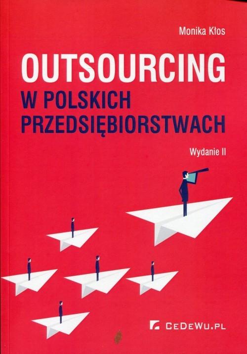 Outsourcing w polskich przedsiębiorstwach Kłos Monika