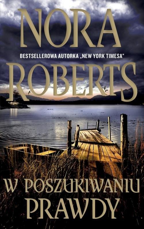 W poszukiwaniu prawdy (Uszkodzona okładka) Roberts Nora
