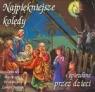 Najpiękniejsze koledy śpiewane przez dzieci (płyta CD) praca zbiorowa