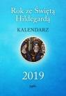 Kalendarz 2019 Rok ze Świętą Hildegardą