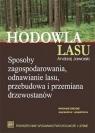Hodowla lasu Tom 1 Sposoby zagospodarowania, odnawianie lasu, przebudowa i Jaworski Andrzej
