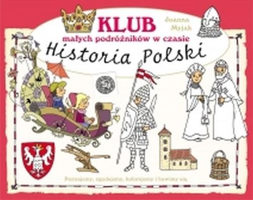 Klub małych podróżników w czasie Historia Polski Myjak Joanna