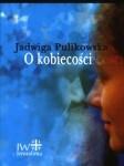 O kobiecości , Pulikowska Jadwiga