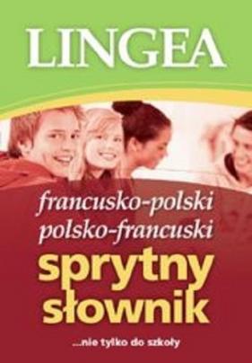 Francusko-polski i polsko-francuski sprytny słownik nie tylko do szkoły