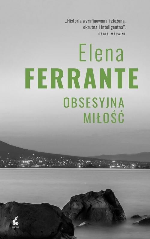 Obsesyjna miłość Ferrante Elena