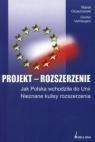 Projekt rozszerzenie Jak Polska wchodziła do Unii Nieznane kulisy rozszerzenia Orzechowski Marek, Verheugen Günter