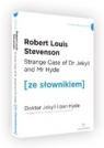 Strange Case of Dr. Jekyll and Mr Hyde / Doktor Jekyll i Pan Hyde (ze Stevenson Robert Louis