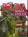 Polska. Nasza Stolica