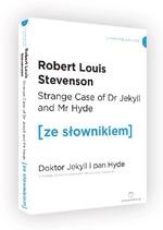 Strange Case of Dr. Jekyll and Mr Hyde / Doktor Jekyll i Pan Hyde (ze słownikiem) Stevenson Robert Louis