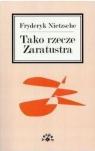 Tako rzecze Zaratustra Nietzsche Fryderyk