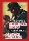 Kierunek Lwów Ostatni bastion Buchner A., Karschkes H.