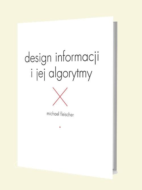 Design informacji i jej algorytmy Fleischer Michael