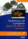 Modelowanie 2D AutoCAD 2006 PL podstawy