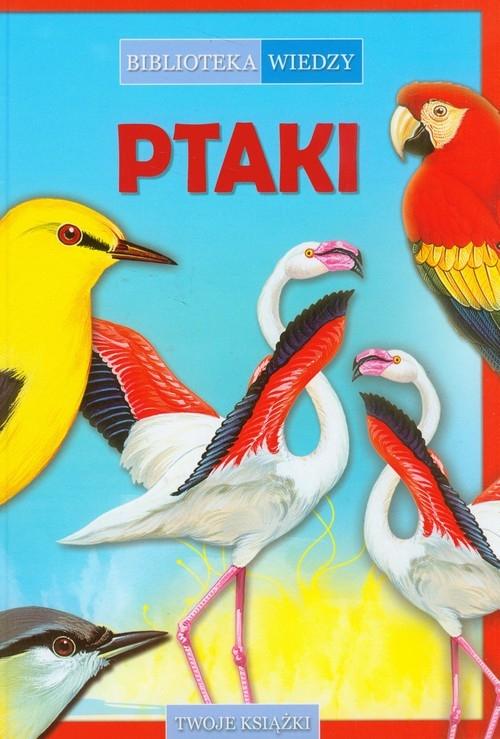 Biblioteka wiedzy Ptaki