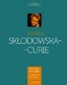 Maria Skłodowska-Curie Kobieta wyprzedzająca epokę