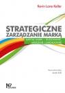 Strategiczne zarządzanie marką Kapitał marki ? budowanie, mierzenie i Keller Kevin Lane