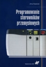 Programowanie sterowników przemysłowych Kasprzyk Jerzy