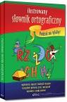 Ilustrowany słownik ortograficzny kolorowe ilustracje Lucyna Szary