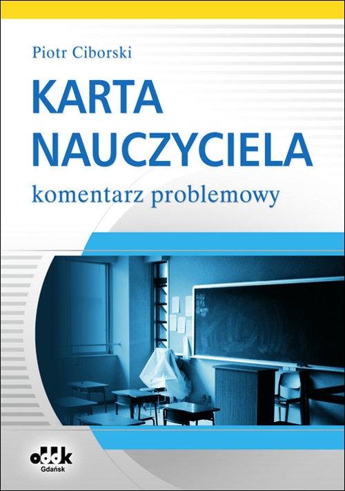 Karta Nauczyciela Komentarz problemowy Ciborski Piotr