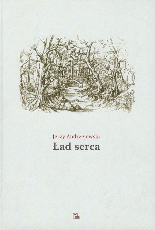 Ład serca Andrzejewski Jerzy