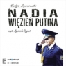 Nadia więzień Putina (audiobook) Sawczenko Nadija