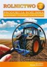 Rolnictwo Cz.4 Produkcja roślinna. Środowisko... red. Witold Grebisz