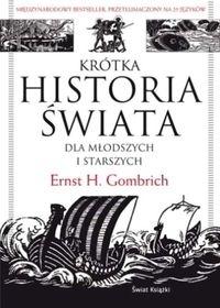 Krótka historia świata dla młodszych i starszych Gombrich Ernst H.
