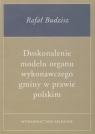 Doskonalenie modelu organu wykonawczego gminy w prawie polskim