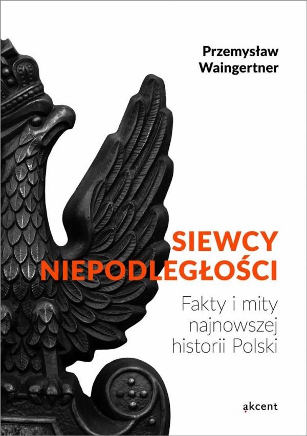 Siewcy Niepodległości Waingertner Przemysław