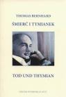 Śmierć i tymianek Tod und Thymian Bernhard Thomas