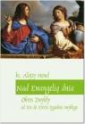 Nad Ewangelią dnia. Okres zwykły od XII do XXIII Alojzy Henel