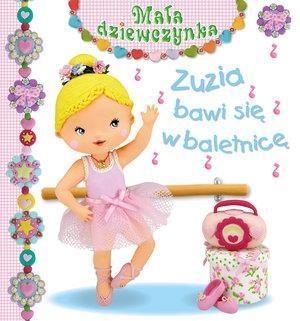 Zuzia bawi się w baletnicę Beaumont Emilie, Belineau Nathalie, Mekdjian Christelle
