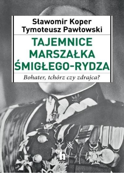 Tajemnice Marszałka Śmigłego-Rydza (Uszkodzona okładka) Pawłowski Tymoteusz, Koper Sławomir